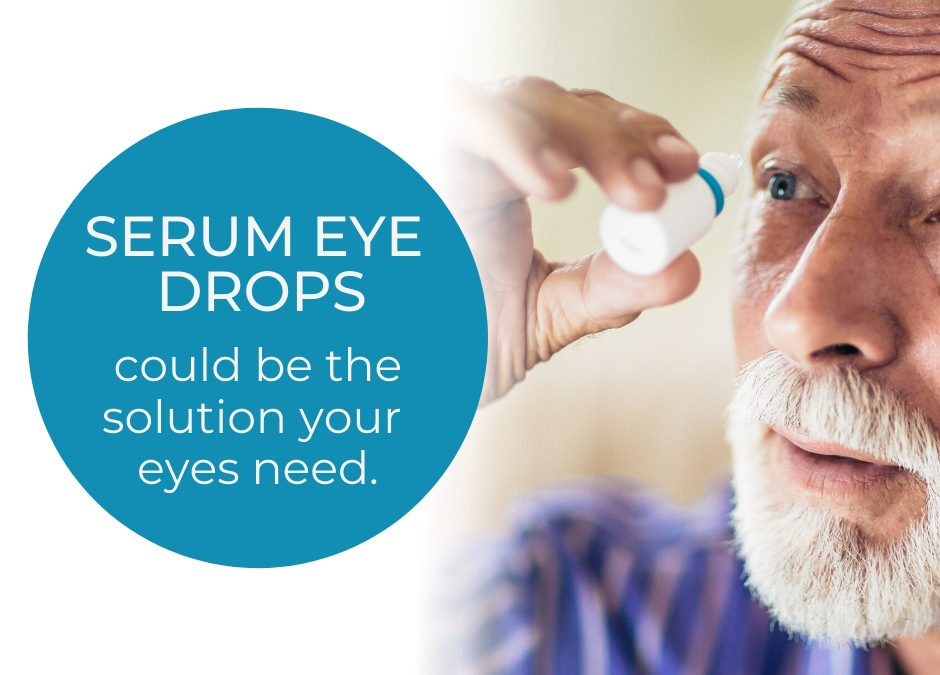 Chronic Dry Eyes? Serum Tears May Be The Next-Level Treatment You're Looking For.